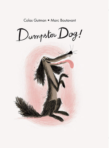 Dumpster Dog! by Colas Gutman, Marc Boutavant