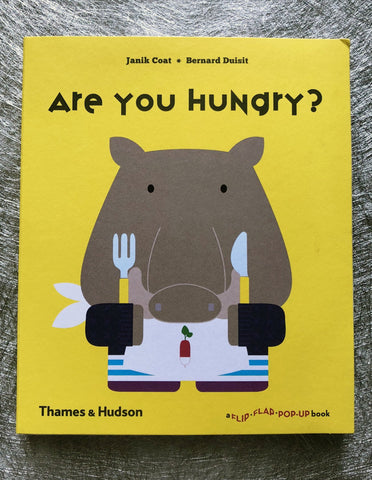Are you hungry?  (A Flip Flap Pop Up Book) by Janik Coat