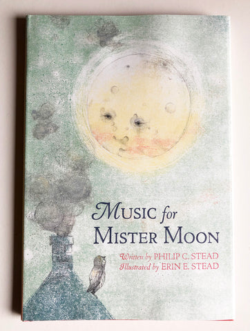 Music for Mister Moon, by Philip C. Stead