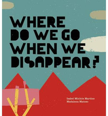 【Isabel Minhós Martins繪本】Where Do We Go When We Disappear