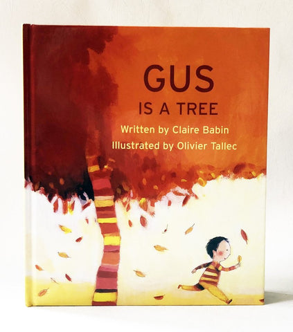 Gus is a Tree by Clare Babin, Olivier Tallec