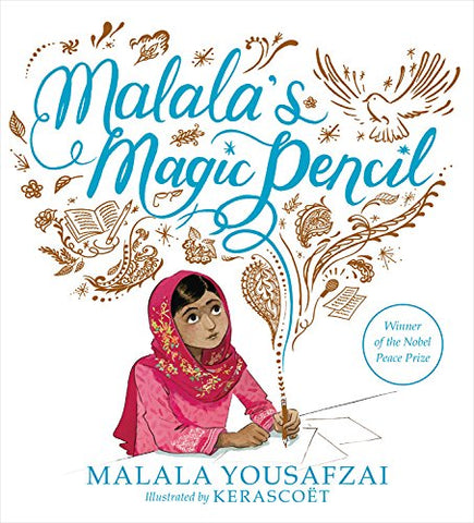 Malala's Magic Pencil, by Malala Yousafzai