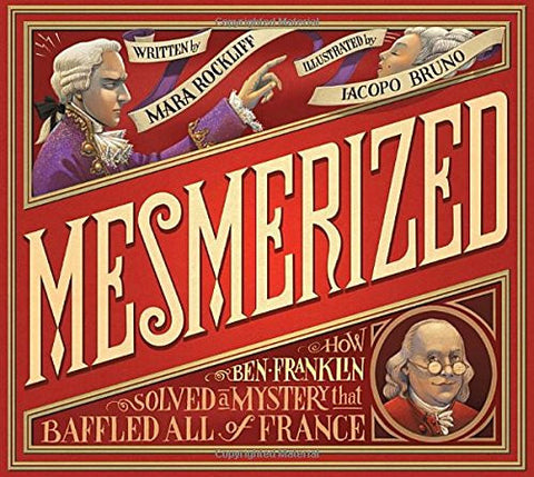 談科學實驗分析 Mesmerized: How Ben Franklin Solved a Mystery that Baffled All of France