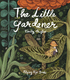 The Little Gardener, by Emily Hughes