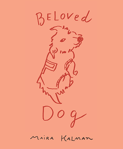 Beloved Dog, by Maria Kalman