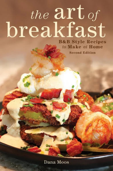The Art of Breakfast, Edition 2, by Dana Moos