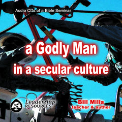 A Godly Man in a Secular Culture