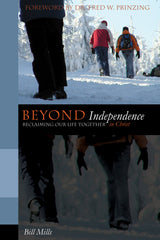 Beyond Independence: Reclaiming Our Life Together in Christ