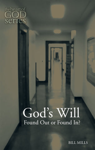 God's Will: Found Out or Found in?