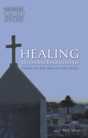 Healing Wounded Relationships: Through the Way of the Cross