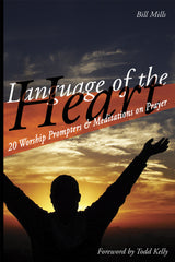 Language of the Heart: 20 Worship Prompters & Meditations on Prayer