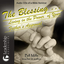 The Blessing: Living in the Power of Your Father's Approval