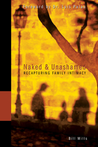 Naked & Unashamed: Recapturing Family Intimacy