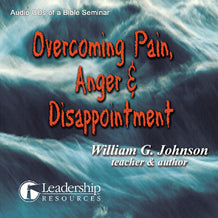 Overcoming Pain, Anger & Disappointment