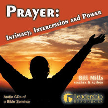 Prayer: Intimacy, Intercession and Power