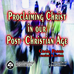 Proclaiming Christ In Our Post-Christian Age