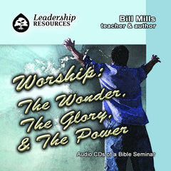 Worship: The Wonder, The Glory, & The Power