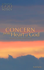 Concern for the Heart of God: Treasuring What Matters to Him