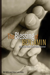 The Blessing of Benjamin: Living in the Power of Your Father's Approval