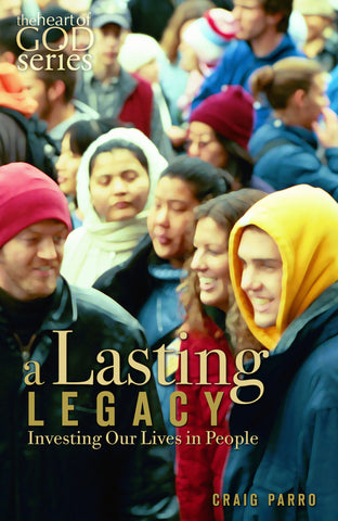 A Lasting Legacy: Investing Our Lives in People
