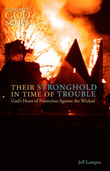 Their Stronghold in Time of Trouble: God's Heart of Protection Against the Wicked