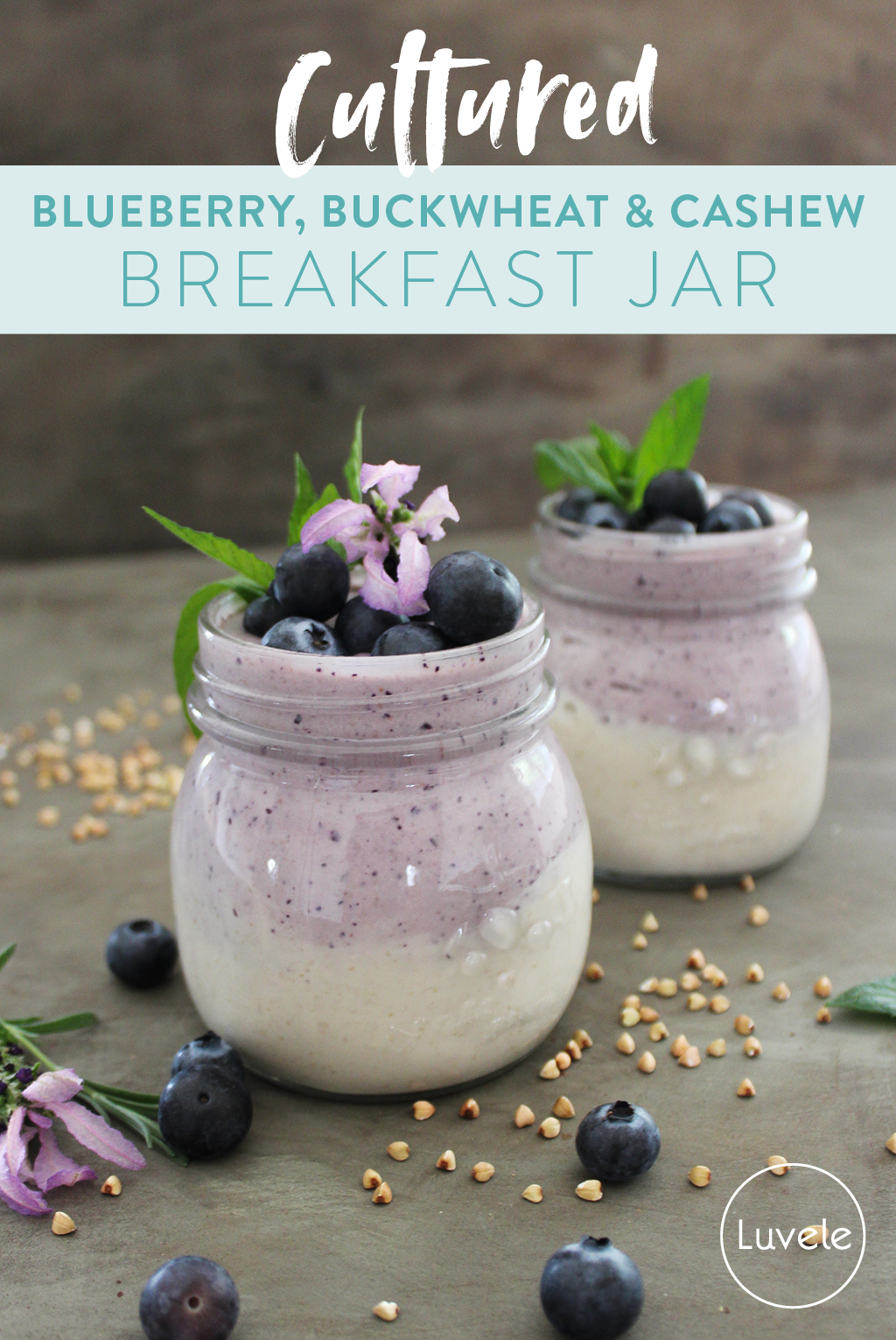 cultured blueberry, buckwheat and cashew breakfast jar