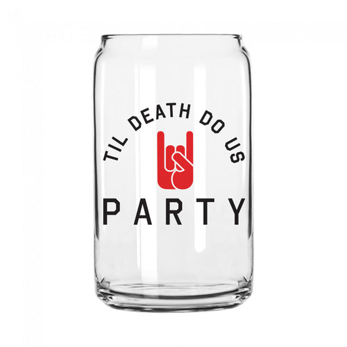 Til Death Do Us Party Can Shaped Pint Glass
