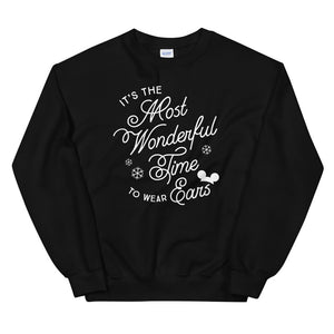 Christmas It's the Most Wonderful Time to Wear Ears Unisex Sweatshirt (more colors available)