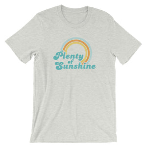 Plenty of Sunshine Short-Sleeve Unisex T-Shirt (more colors available) - Next Stop Main Street