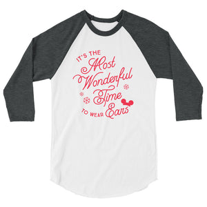 Christmas It's the Most Wonderful Time to Wear Ears 3/4 sleeve raglan shirt