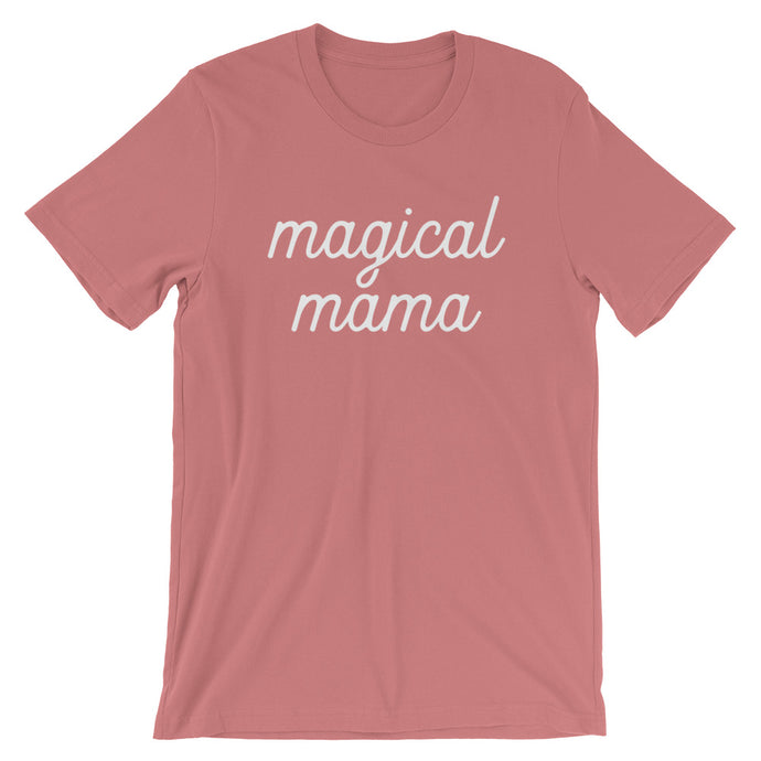 Magical Mama - White Text Short-Sleeve Unisex T-Shirt (more colors available) - Next Stop Main Street