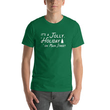 Load image into Gallery viewer, Christmas It's a Jolly Holiday on Main Street Unisex T-Shirt (more colors available) - Next Stop Main Street