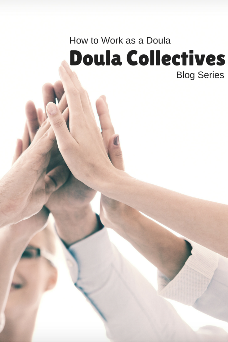 How to Work as a Doula - Doula Collectives {4 in a 5 part series}