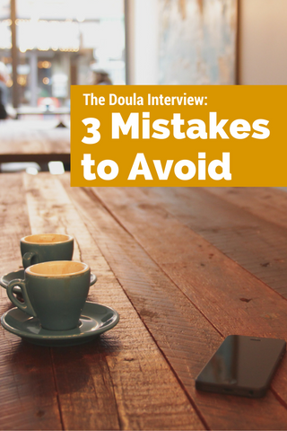 Doula interview mistakes to avoid