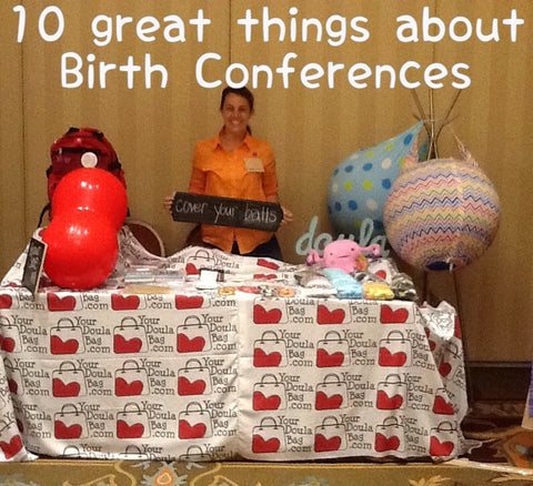10 great things about birth conferences (not including the actual sessions!)