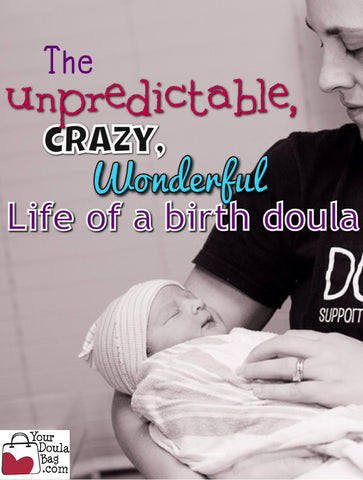 The unpredictable, crazy and wonderful life of a birth doula