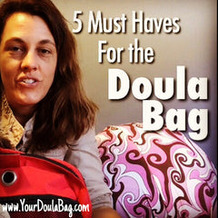 Doula Bag - 5 Must Have Items