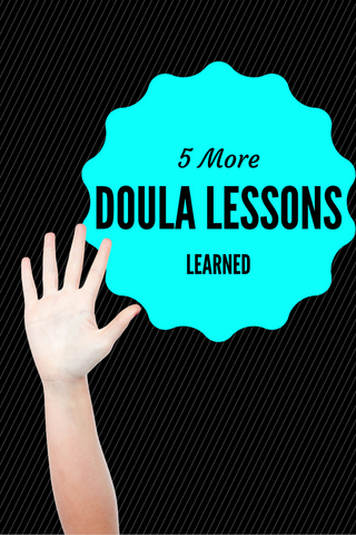 5 more doula lessons learned