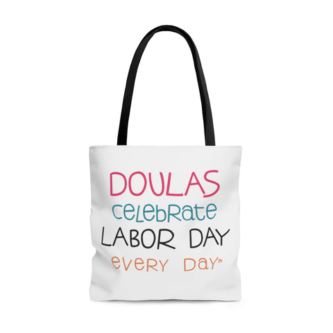 Doulas Celebrate Labor Day Every Day Tote Bag