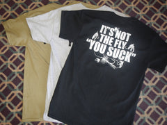 "It's Not the Fly ""You Suck"" t-shirt"