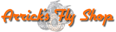 Arrick's Fly Shop - West Yellowstone, MT
