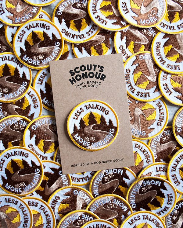 SCOUT'S HONOUR LESS TALKING, MORE WALKING MERIT BADGE