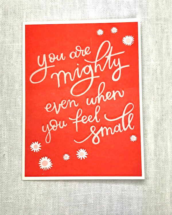 IMOGEN OWEN - YOU ARE MIGHTY EVEN WHEN YOU FEEL SMALL valentines card