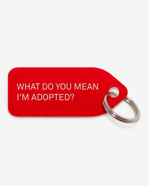 GROWLEES DOG COLLAR CHARM - WHAT DO YOU MEAN I'M ADOPTED