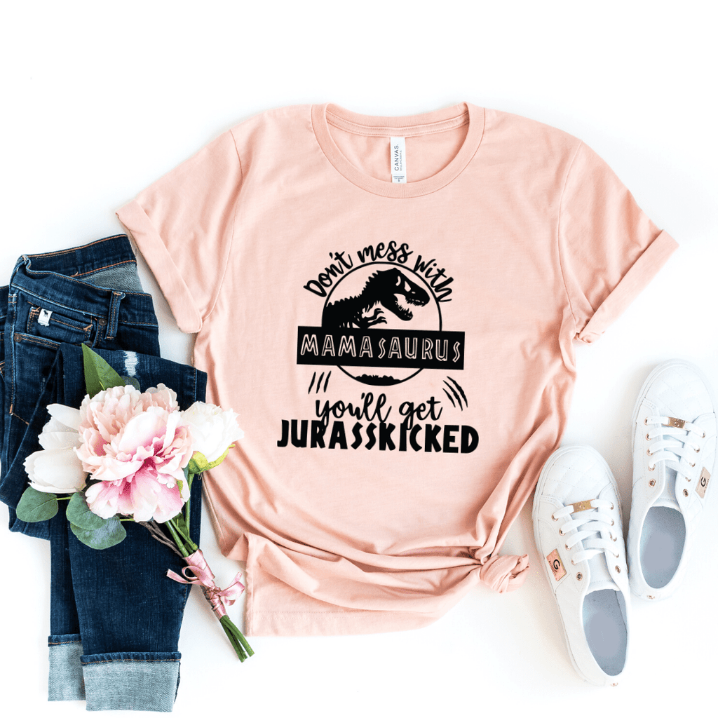 Mamasaurus Shirt Don't Mess With Mamasaurus you ll get jurasskicked Funny Mom Shirt Dinosaur Mom Shirt Gift For Mom Mother's Day shirt, Heather Peach
