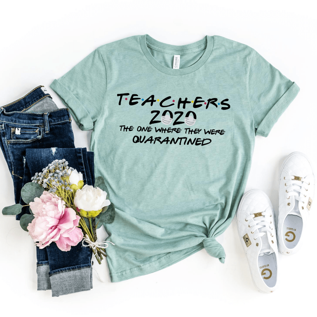 Teachers 2020 The One Where They Were Quarantined Shirt For Woman Funny Teacher Shirt Teacher School Tee, Heather Prism Dusty Blue