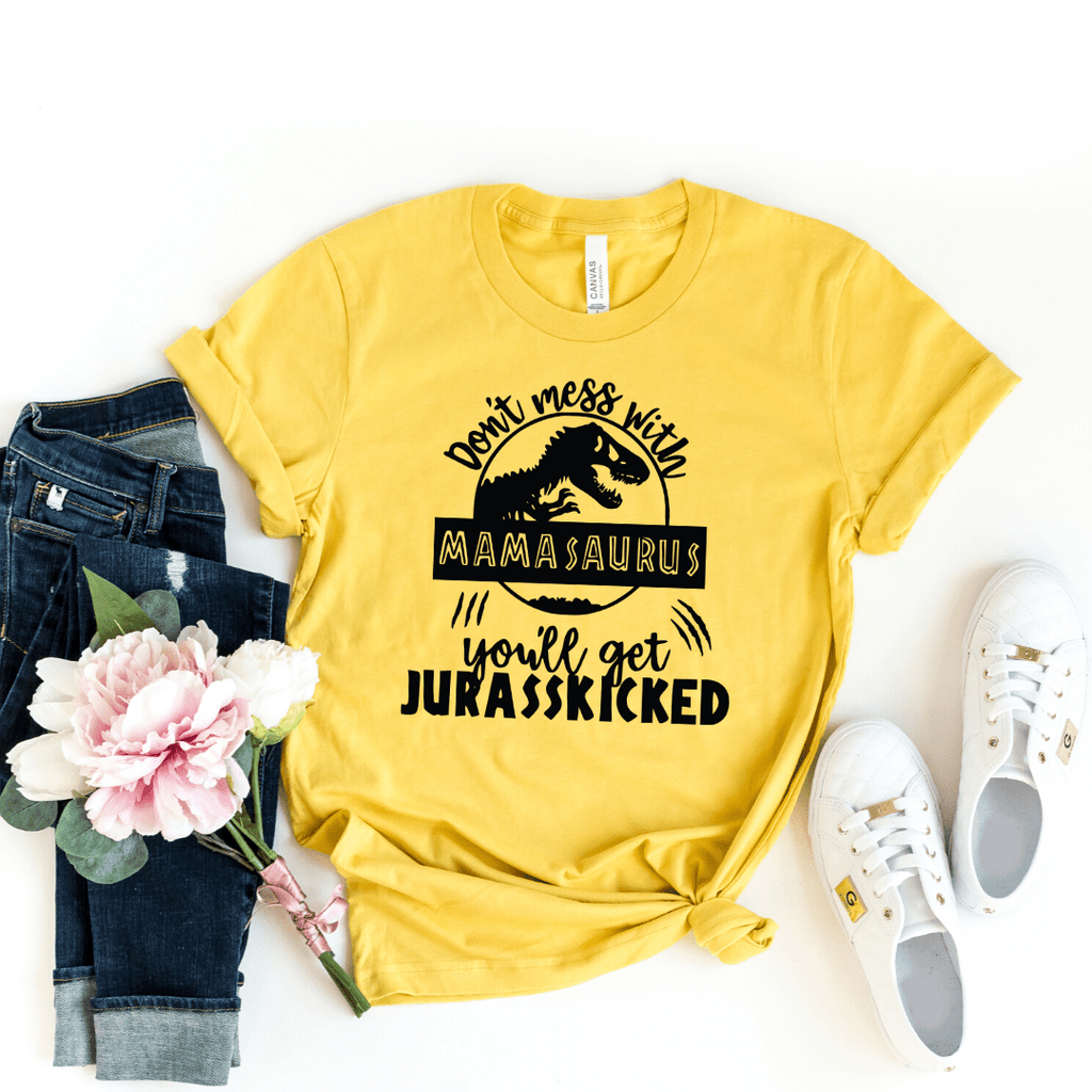 Mamasaurus Shirt Don't Mess With Mamasaurus you ll get jurasskicked Funny Mom Shirt Dinosaur Mom Shirt Gift For Mom Mother's Day shirt, Heather Mustard