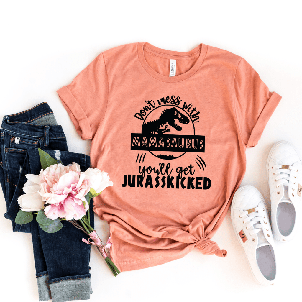 Mamasaurus Shirt Don't Mess With Mamasaurus you ll get jurasskicked Funny Mom Shirt Dinosaur Mom Shirt Gift For Mom Mother's Day shirt