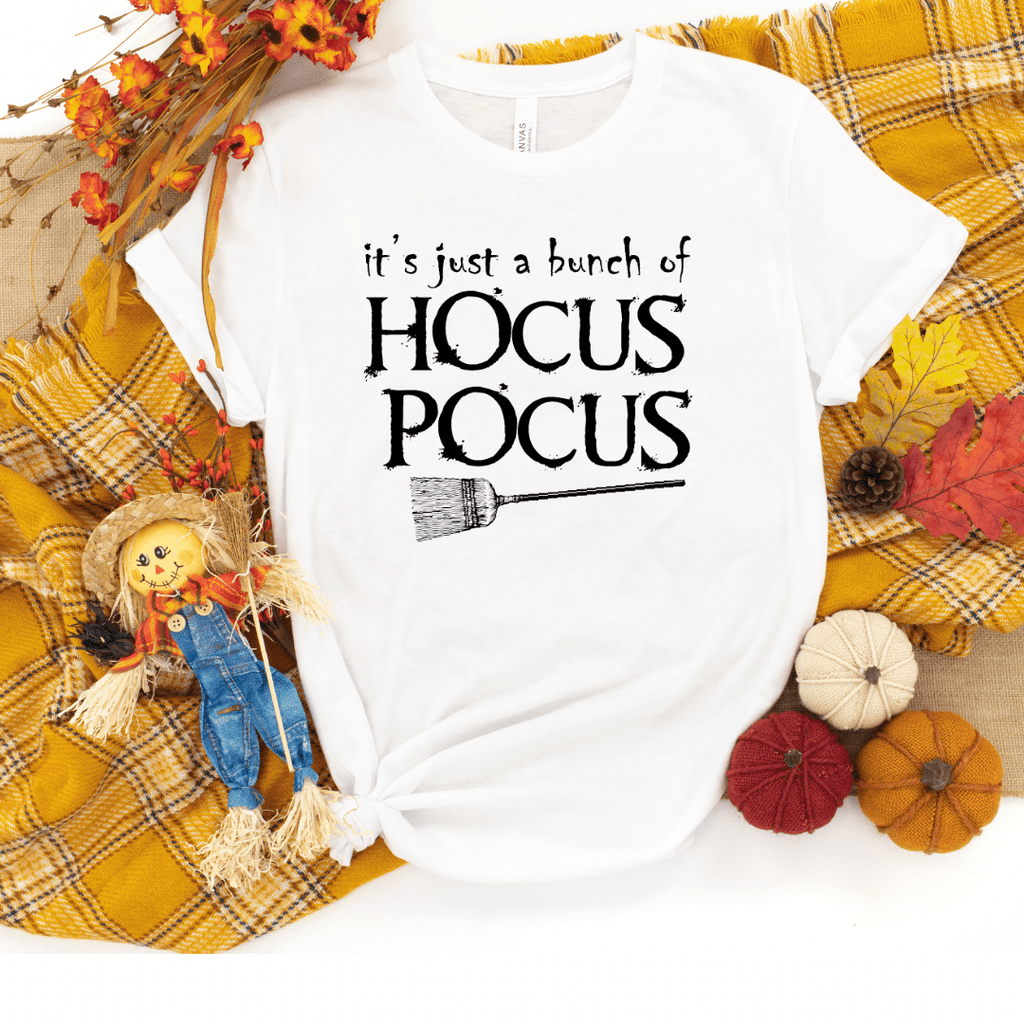 Its Just A Bunch Of Hocus Pocus, Hocus Pocus Shirt, Hocus Pocus Tshirt, Halloween Shirt, Halloween Tshirt, Fall Shirts, Fall Tshirt, White