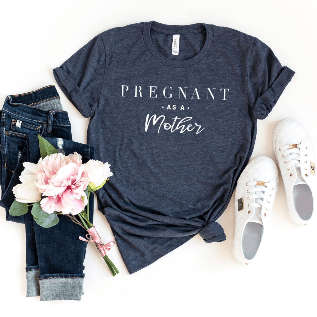 Pregnant As A Mother Shirt, Pregnancy Announcment, Expectant Mother, Baby Shower Gift, Baby Shower, Baby, Pregnancy Shirt, Maternity, Heather Navy